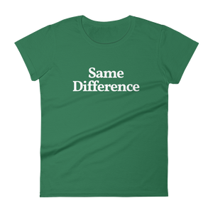 "Ladies ""Same Difference"" Tee"