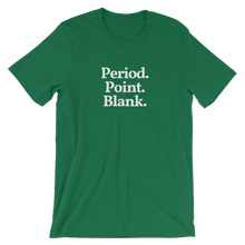 "Men's/Unisex ""Period. Point. Blank."" T-Shirt"