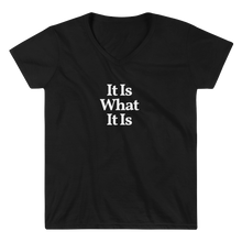 "Ladies ""It Is What It Is"" V-Neck Tee"