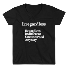 "Ladies ""Irregardless"" V-Neck Tee"