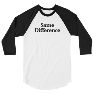 "Unisex ""Same Difference"" ¾ Sleeve Tee"
