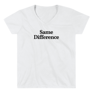 "Ladies ""Same Difference"" V-Neck Tee"