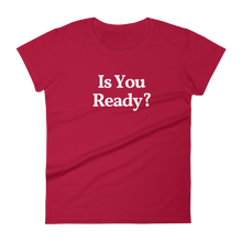 "Ladies ""Is You Ready?"" Tee"