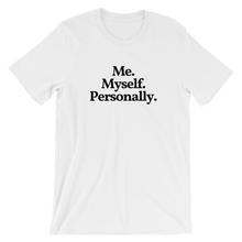 "Men's/Unisex ""Me. Myself. Personally."" T-Shirt"