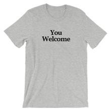 "Men's/Unisex ""You Welcome"" T-Shirt"