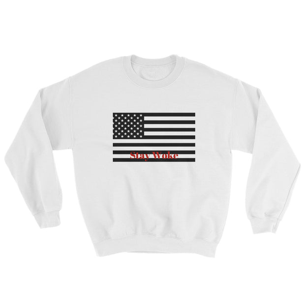 STAY WOKE Sweatshirt