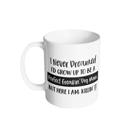 Perfect Freakin' Dog Mom Coffee Mug