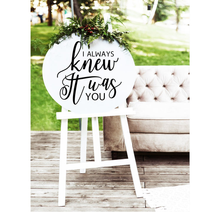 I Always Knew It Was You Wedding Sign - Aston Blue