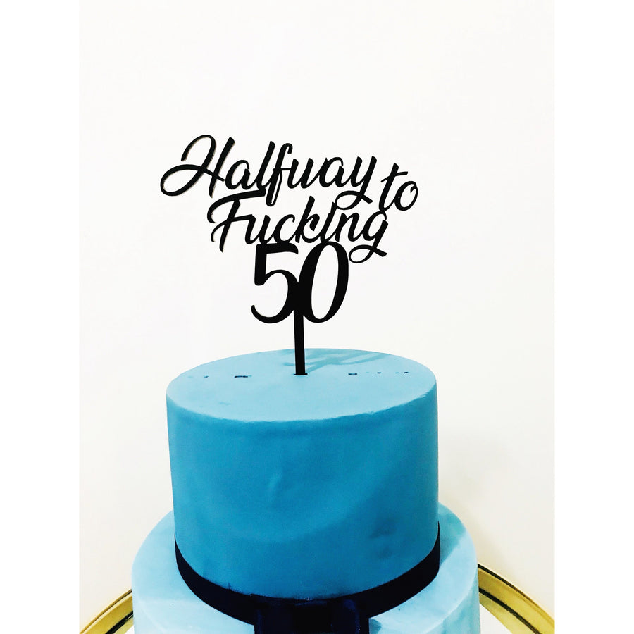 Half Way to Fucking 50 Cake Topper - Aston Blue
