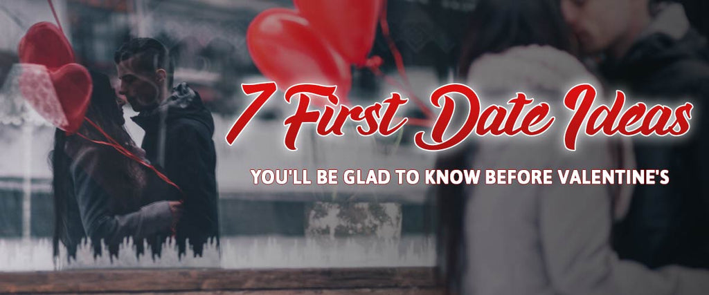10 First Date Ideas You'll Be Glad to Know Before Valentine's