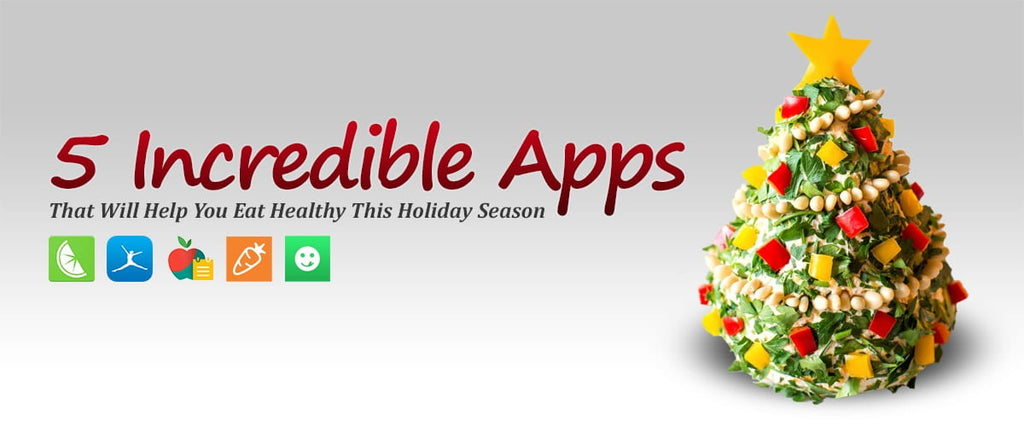 5 Incredible Apps That Will Help You Eat Healthy This Holiday Season