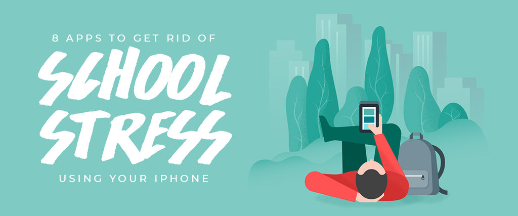 8 Apps to Get Rid of School Stress Using Your iPhone