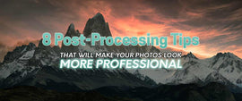 8 Post Processing Tips That Will Make Your Photos Look More Professional