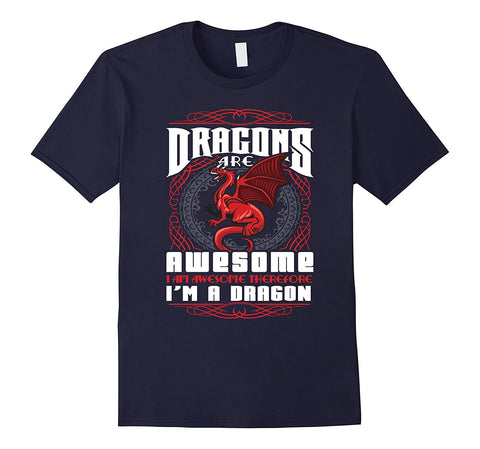 Dragons Are Awesome - I Am Awesome - I Am a Dragon TShirt