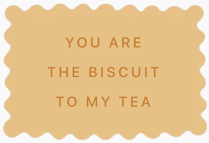 cadeau amour personnalisé biscuits you are the biscuit to my tea