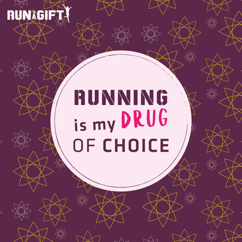 Running is my drug of choice