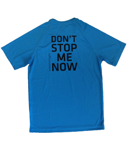 "T-Shirt ""Don't Stop Me Now"""