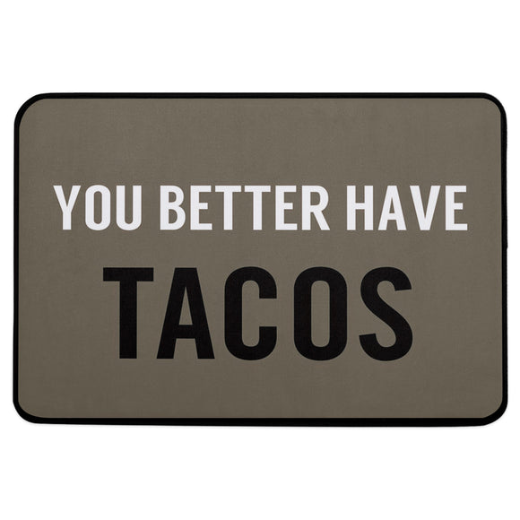 TrusYu You Better Have Tacos Welcome Doormat Army Green Letter Floor Mat,15.7x23.6in