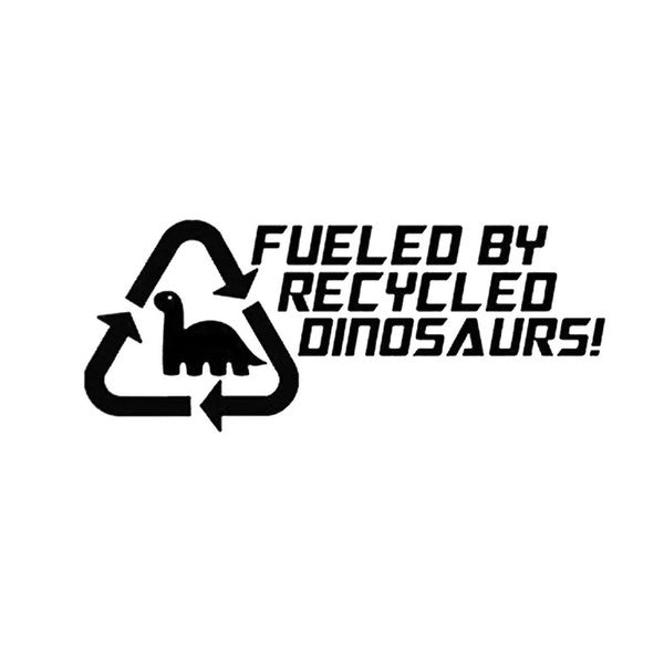 Fueled By Recycled Dinosaurs - Dekal - Norgesmerket.no