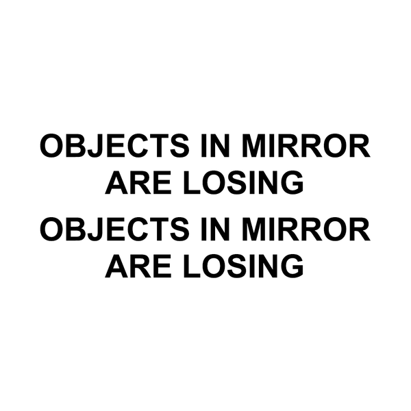 Objects In Mirror Are Losing - Dekal - Norgesmerket.no