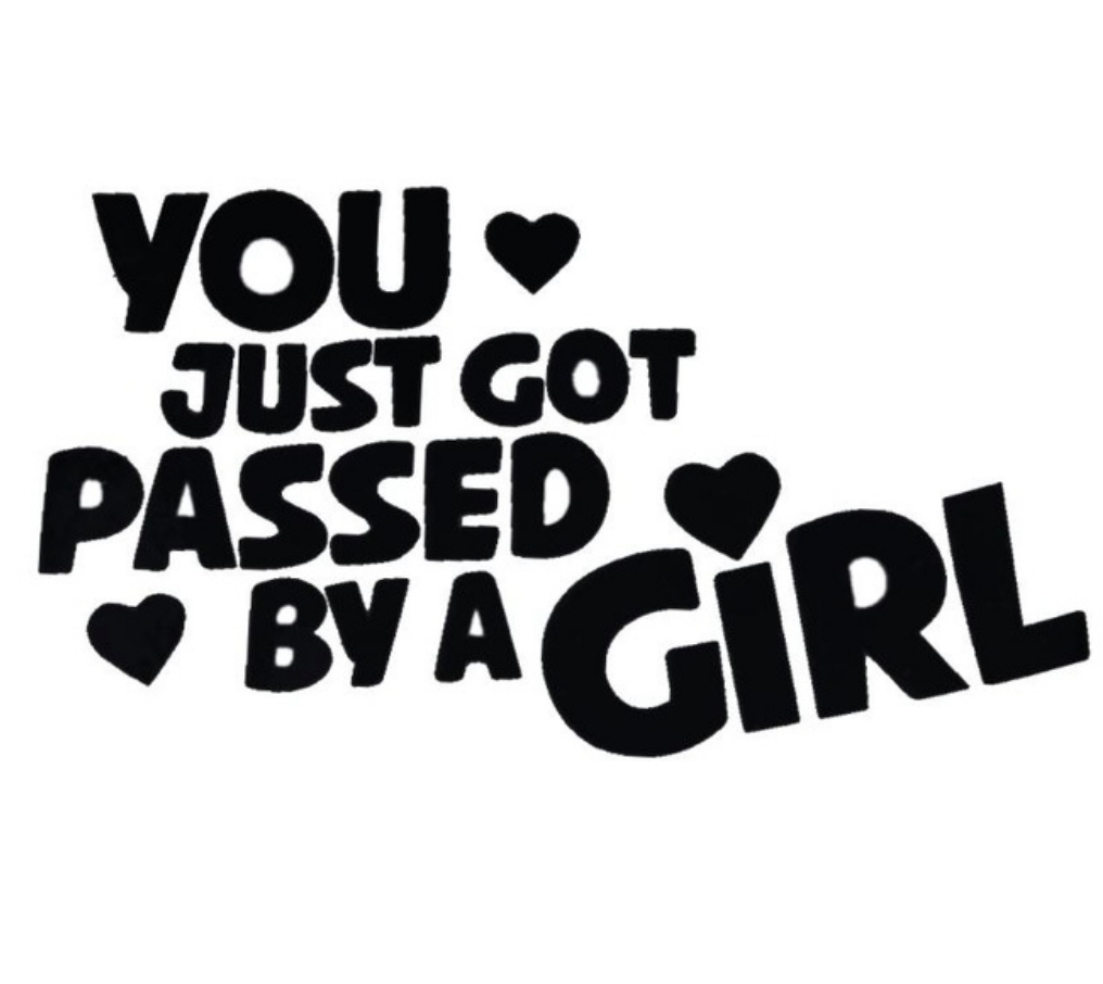 You Just Got Passed By A Girl - Dekal - Norgesmerket.no