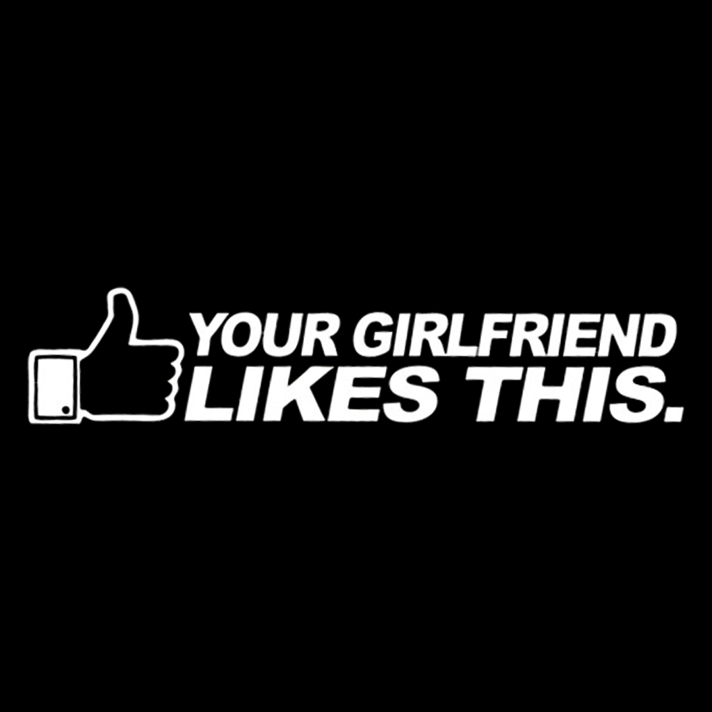 Your girlfriend likes this - Dekal - Norgesmerket.no