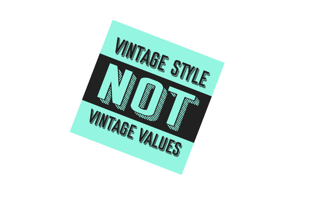Vintage Style Not Vintage Values Sticker