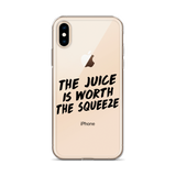 The Juice is Worth the Squeeze iPhone Case