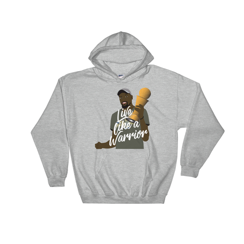 Live Like A Warrior Hooded Sweatshirt
