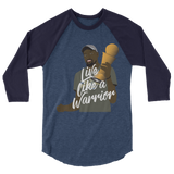Live Like A Warrior 3/4 sleeve raglan shirt