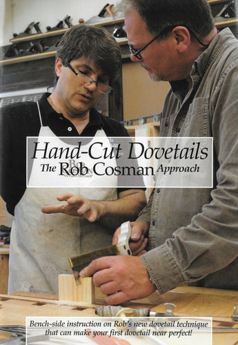 Hand Cut Dovetails, The Rob Cosman Approach