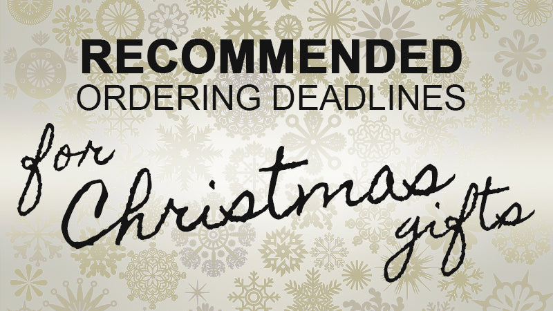 Recommended ordering deadlines for Christmas