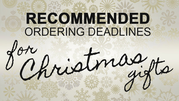 Recommended ordering deadlines