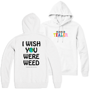 I Wish You Were Weed