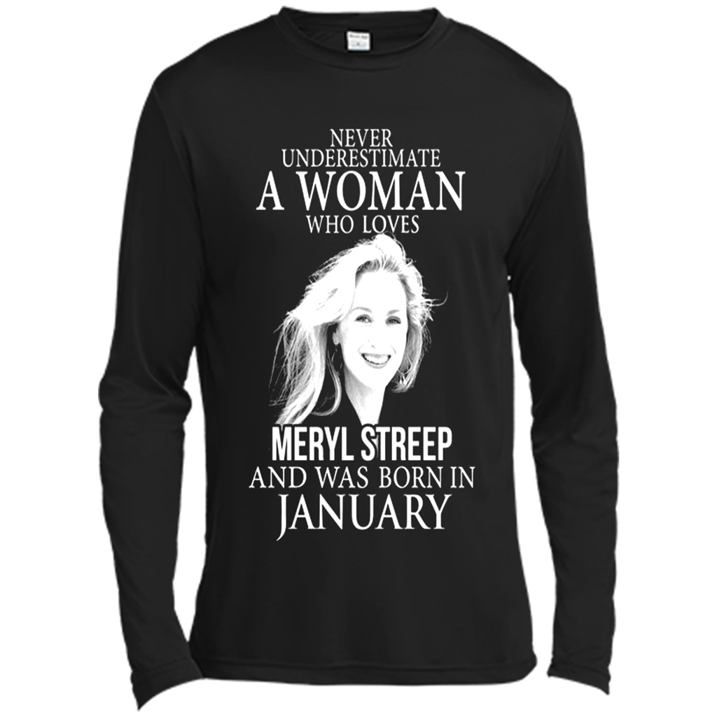 Never underestimate a woman who loves meryl streep and was born in never underestimate a woman who loves meryl streep and was born in january nvjuhfo Choice Image