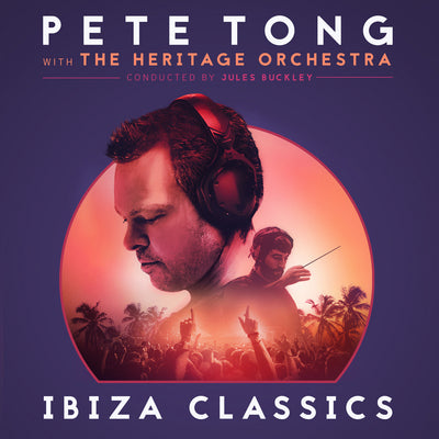 Pete Tong With The Heritage Orchestra - Ibiza Classics