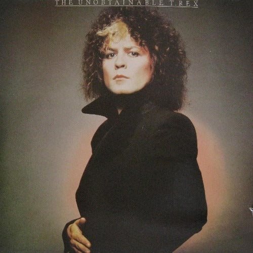 T. Rex - The Unobtainable