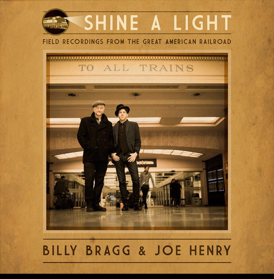 Billy Bragg & Joe Henry - Shine A Light