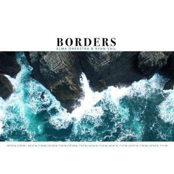 Elma Orkestra and Ryan Vail - Borders