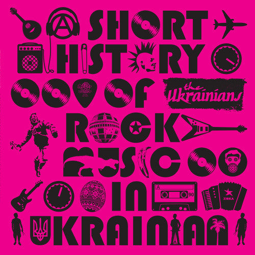 The Ukrainians - A Short History Of Rock Music In Ukrainian