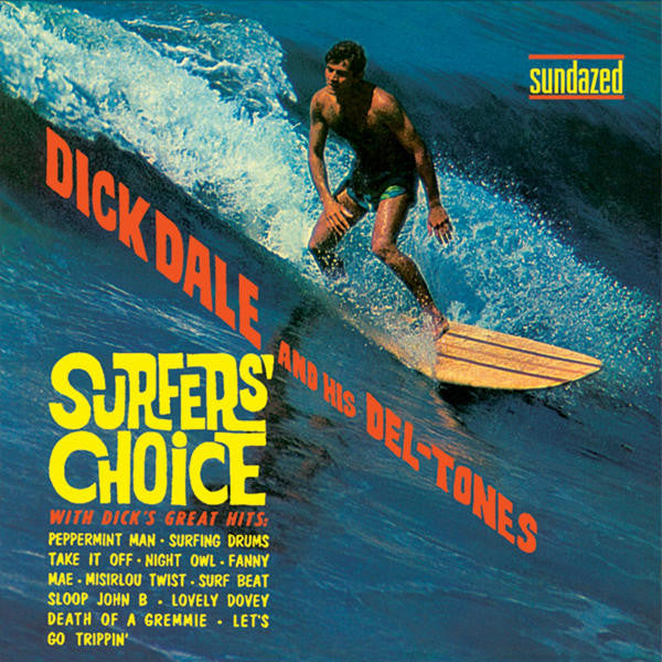 Dick Dale And His Del-Tones - Dick Dale And His Del-Tones - Surfers' Choice