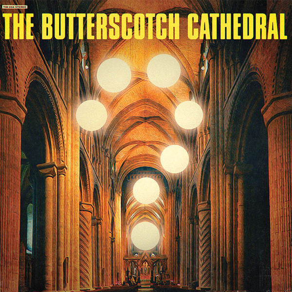 The Butterscotch Cathedral - The Butterscotch Cathedral