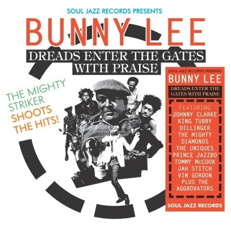 VA / Johnny Clarke & King Tubby & Dillinger & Prince Jazzbo feat. Tommy McCook & The legendary Aggrovators & The Mighty Diamonds - Soul Jazz Records presents Bunny Lee: Dreads Enter the Gates with Praise – The Mighty Striker Shoots the Hits!