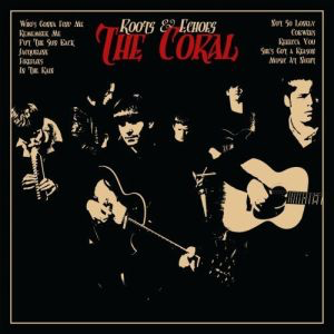 The Coral- Roots and Echoes