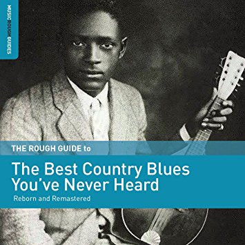 Various Artists - The Rough Guide To The Best Country Blues You've Never Heard