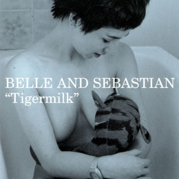 Belle and Sebastian - Tigermilk