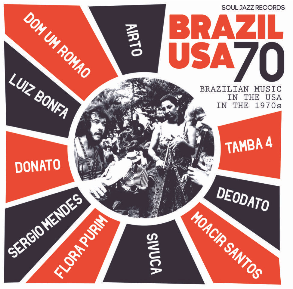 Airto Moreira & Flora Purim & Sergio Mendes - Soul Jazz Records presents Brazil USA - Brazilian Music in the USA in the 1970s