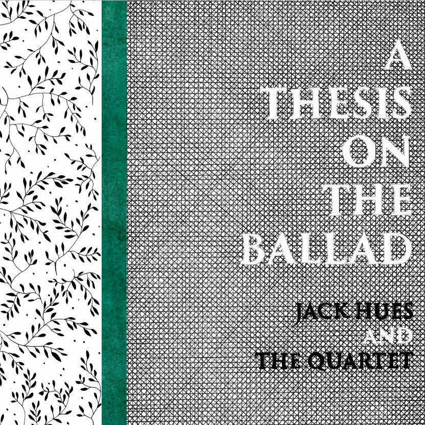 Jack Hues And The Quartet - A Thesis On The Ballad