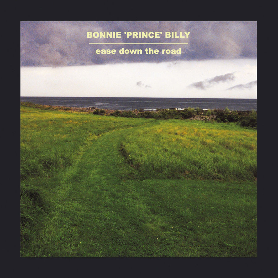 Bonnie 'Prince' Billy - Ease Down The Road