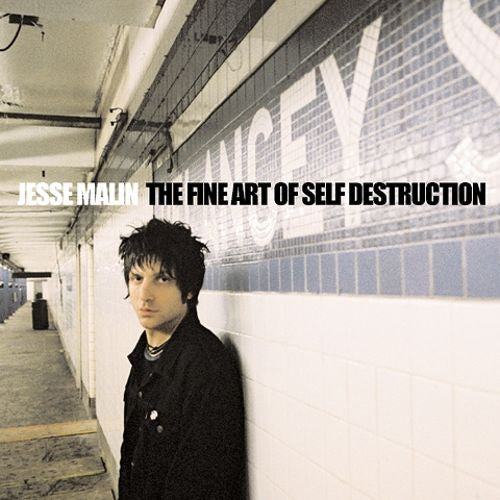 Jesse Malin - The Fine Art Of Self Destruction